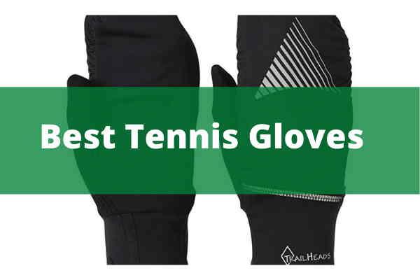 Best Tennis Gloves