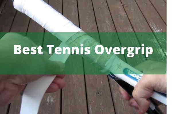 Best Tennis Overgrip