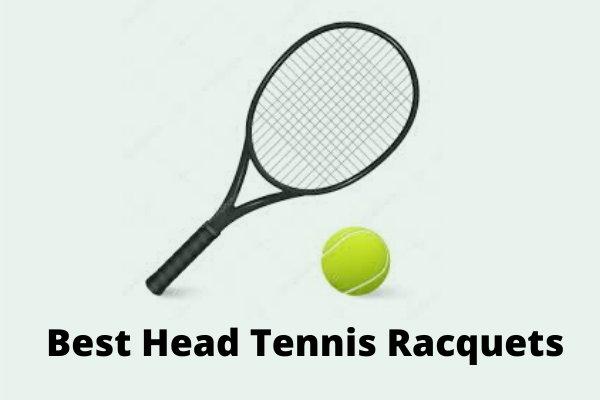 Best Head Tennis Racquets