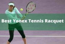 Best Yonex tennis racquets reviews
