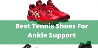 Best Tennis Shoes For Ankle Support