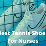 Top Rated Best Tennis Shoes for Nurses 2021 (Reviews)