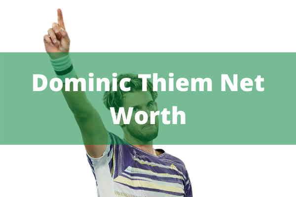 Dominic Thiem Net Worth