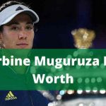 Garbine Muguruza Net Worth 2020 |Family|Matches|Boyfriend