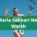 Maria Sakkari Net Worth 2020 |Family|Boyfriend|Matches