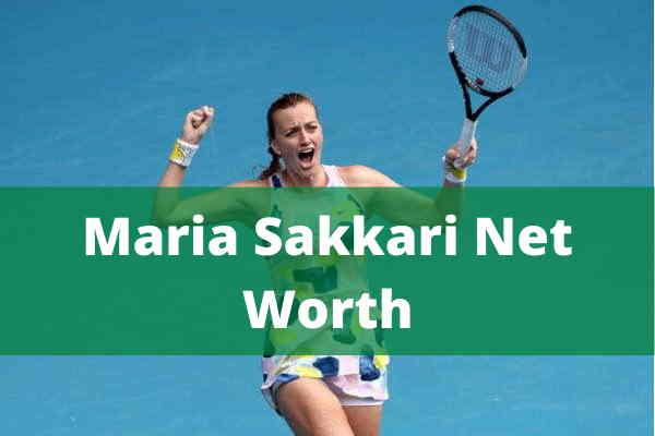 Maria Sakkari Net Worth