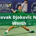 Novak Djokovic Net Worth 2021 |Family|Girlfriend|Matches