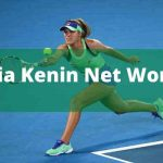 Sofia Kenin Net Worth 2021 |Family|Boyfriend|Matches