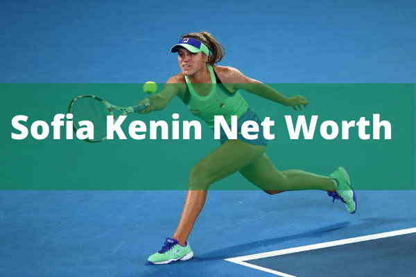 Sofia Kenin Net Worth