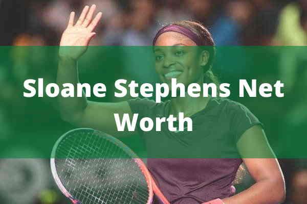 sloane stephens Net Worth