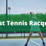 15 Best Tennis Racquets (Feb) 2021 [Exclusive Reviews] And Buyer Guide