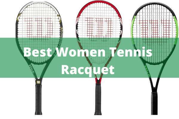 Best Women Tennis Racquet