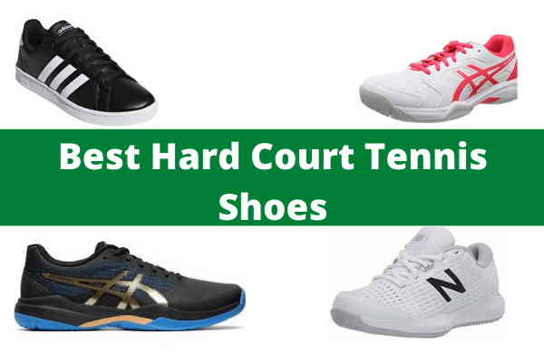 Best Hard Court Tennis Shoes for men and women