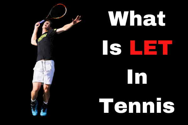 What Is A Let In Tennis?